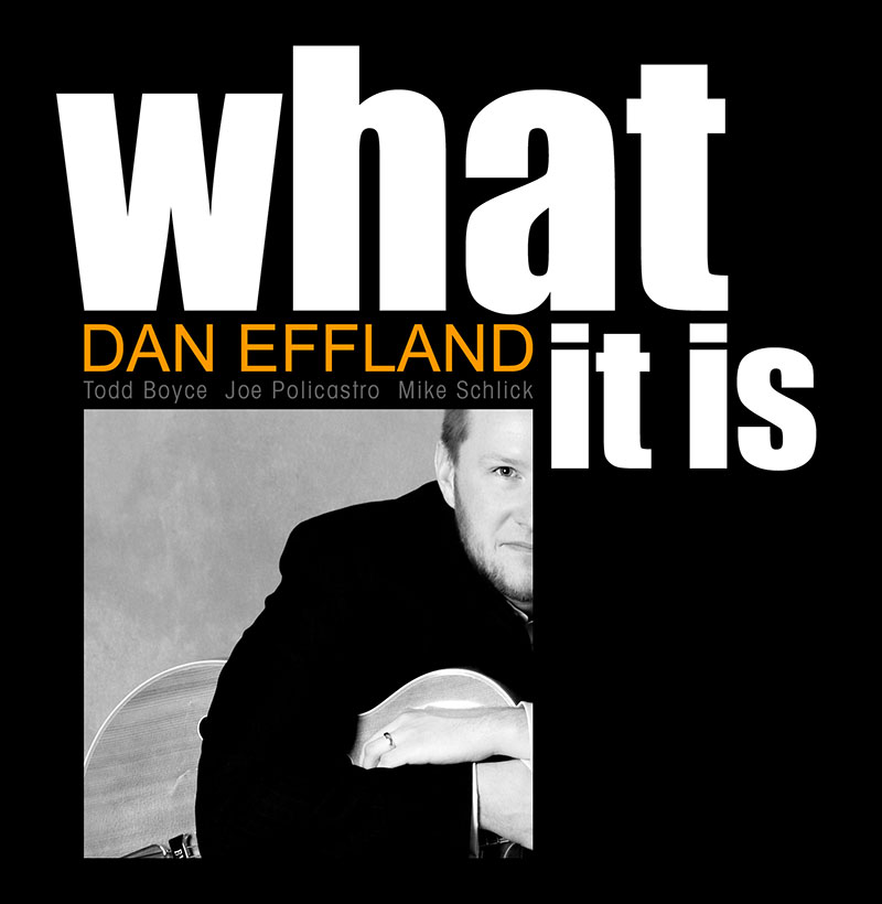 Dan Effland - What It Is CD