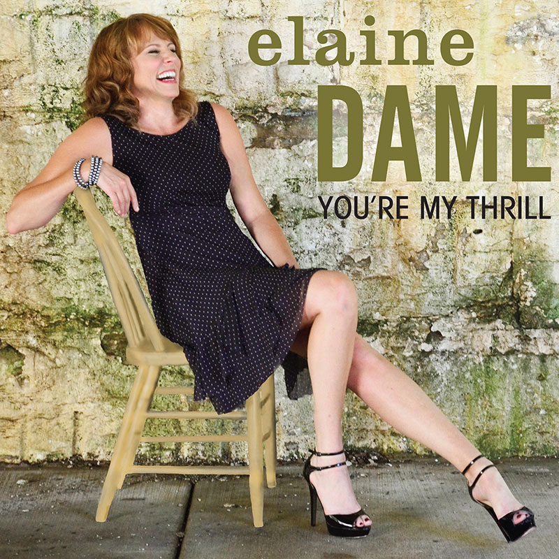 Elaine Dame - You're My Thrill CD