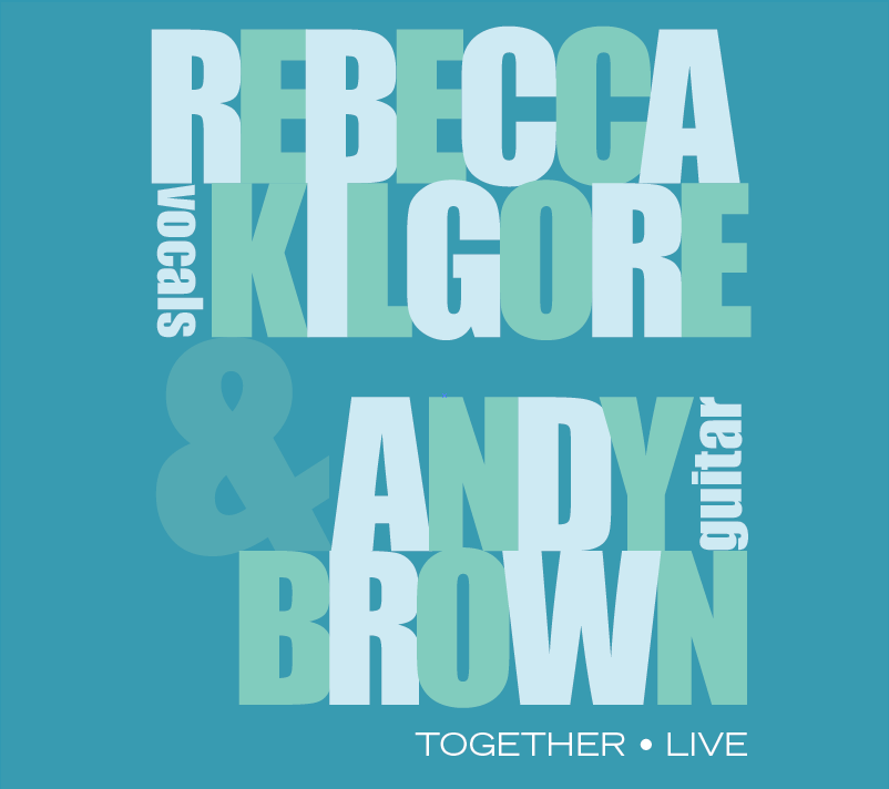 Rebecca Kilgore & Andy Brown - Together Live CD